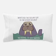 Walrus Joke Pillow Case