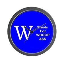 """W"" Stands For Whoop Ass Wall Clock"