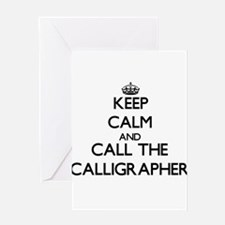 Keep calm and call the Calligrapher Greeting Cards