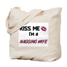 Kiss Me, I'm a NAGGING WIFE Tote Bag