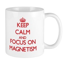 Keep Calm and focus on Magnetism Mugs
