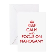Keep Calm and focus on Mahogany Greeting Cards