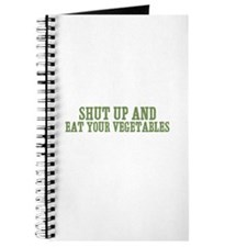 shut up and eat your vegetabl Journal