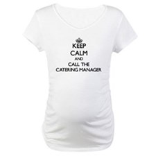 Keep calm and call the Catering Manager Shirt