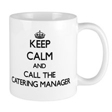Keep calm and call the Catering Manager Mugs