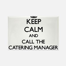 Keep calm and call the Catering Manager Magnets