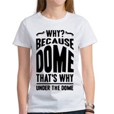 Why Because Dome That's Why UtD Women's Favorite T
