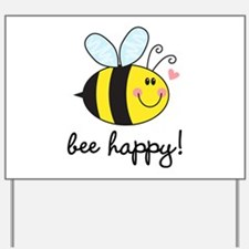 Bee Happy Yard Sign