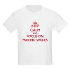 Keep Calm and focus on Making Wishes T-Shirt