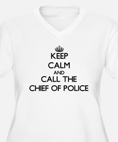 Keep calm and call the Chief Of Police Plus Size T