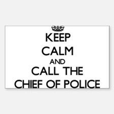 Keep calm and call the Chief Of Police Decal