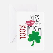 Kiss Me I'm 100% Irish Greeting Cards