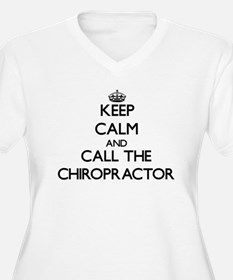 Keep calm and call the Chiropractor Plus Size T-Sh