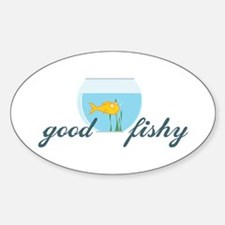 Good Fishy Decal