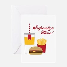 Supersize Mine! Greeting Cards