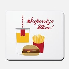 Supersize Mine! Mousepad
