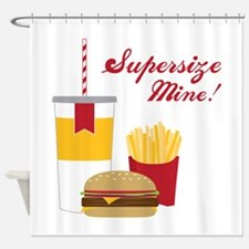Supersize Mine! Shower Curtain