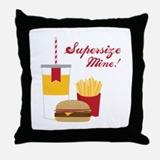 Supersize Mine! Throw Pillow