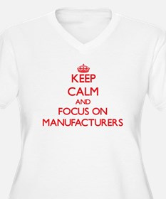 Keep Calm and focus on Manufacturers Plus Size T-S