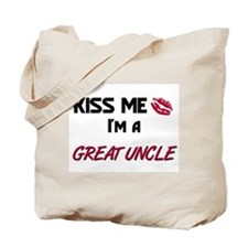 Kiss Me, I'm a GREAT UNCLE Tote Bag