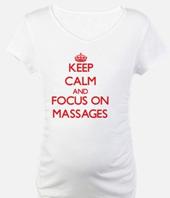 Keep Calm and focus on Massages Shirt