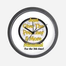 give me 5 more minutes Wall Clock