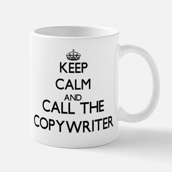 Keep calm and call the Copywriter Mugs
