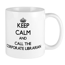 Keep calm and call the Corporate Librarian Mugs