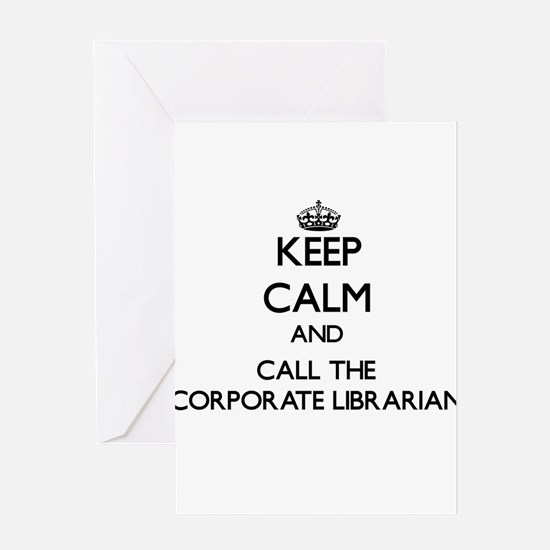 Keep calm and call the Corporate Librarian Greetin
