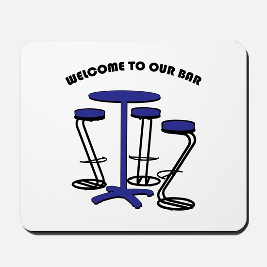 Welcome To Our Bar Mousepad