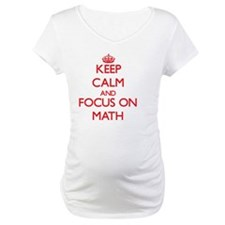 Keep Calm and focus on Math Shirt