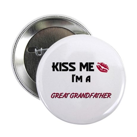 """Kiss Me, I'm a GREAT GRANDFATHER 2.25"""" Button (10"""