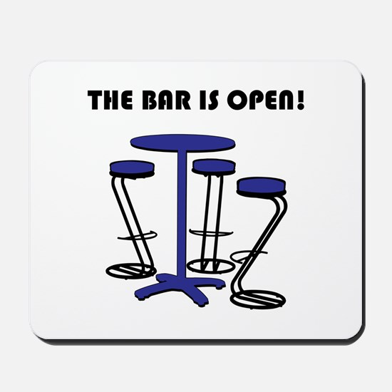 The Bar Is Open! Mousepad
