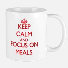 Keep Calm and focus on Meals Mugs