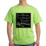 Allergic to Stupid People Green T-Shirt