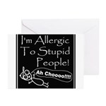 Allergic to Stupid People Greeting Cards (Package
