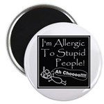 Allergic to Stupid People Magnet
