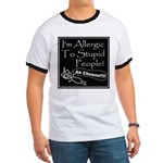 Allergic to Stupid People Ringer T