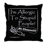 Allergic to Stupid People Throw Pillow