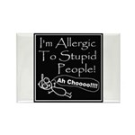 Allergic to Stupid People Rectangle Magnet (100 pa