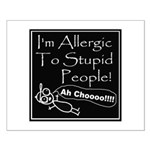 Allergic to Stupid People Small Poster