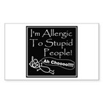 Allergic to Stupid People Rectangle Sticker