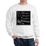 Allergic to Stupid People Sweatshirt