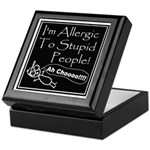 Allergic to Stupid People Keepsake Box