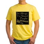 Allergic to Stupid People Yellow T-Shirt