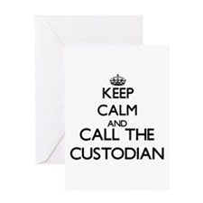 Keep calm and call the Custodian Greeting Cards