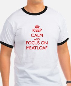 Keep Calm and focus on Meatloaf T-Shirt
