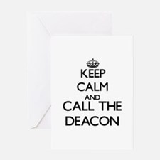 Keep calm and call the Deacon Greeting Cards