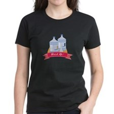 Drink Up! T-Shirt