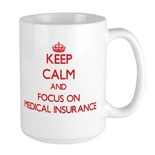 Keep Calm and focus on Medical Insurance Mugs